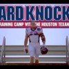 Hard Knocks Texans