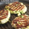 Dinner: Chicken Avocado Burgers